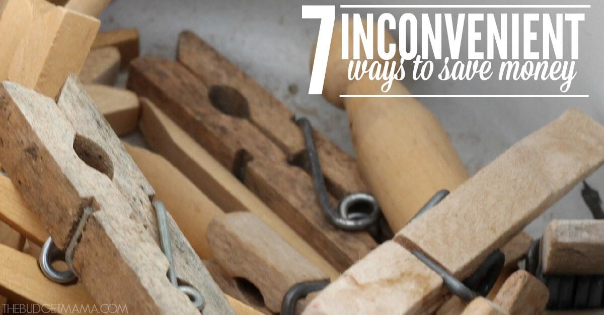 7 Inconvenient Ways to Save Money