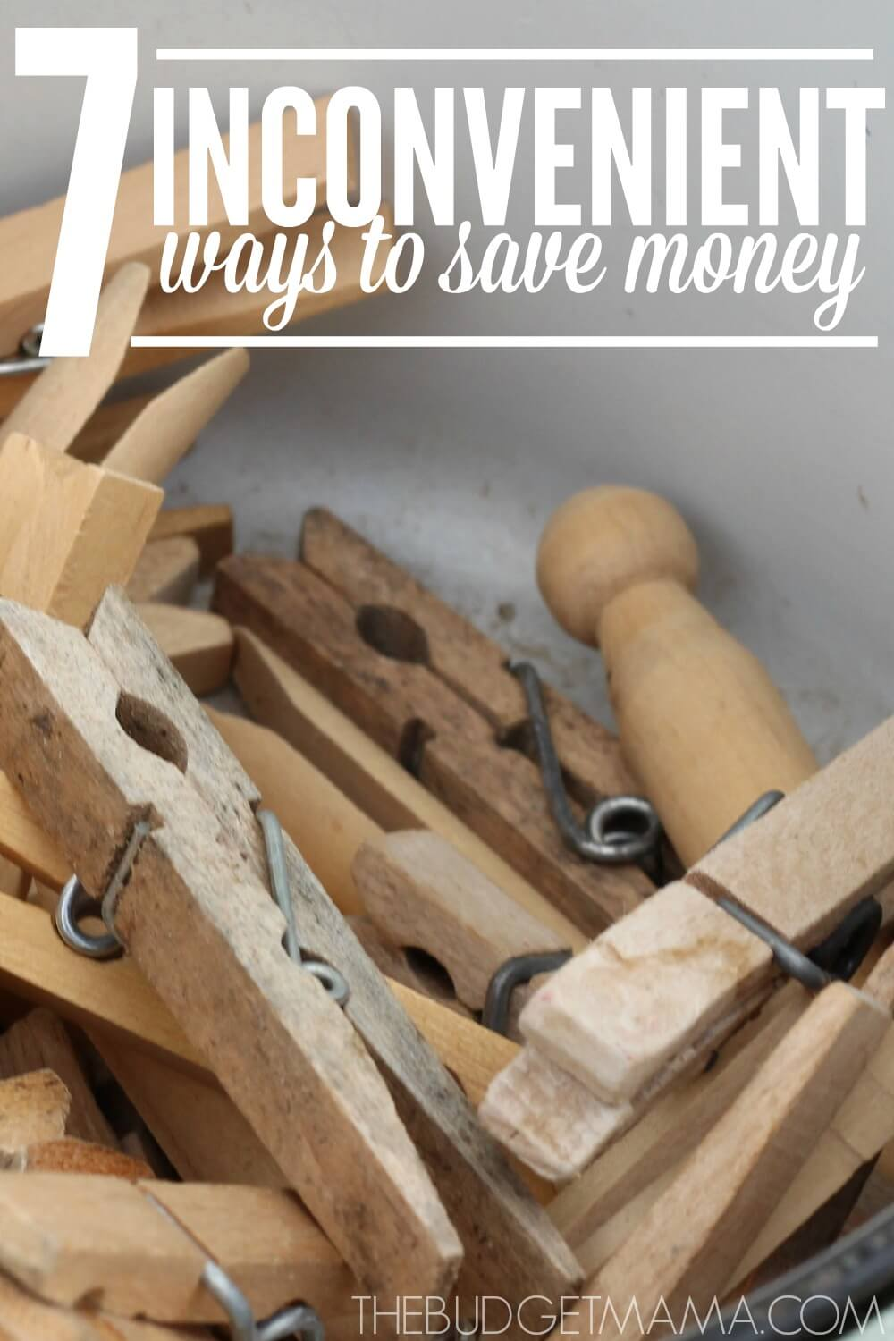 7 Inconvenient Ways to Save Money