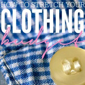 How to Stretch Your Clothing Budget SQ