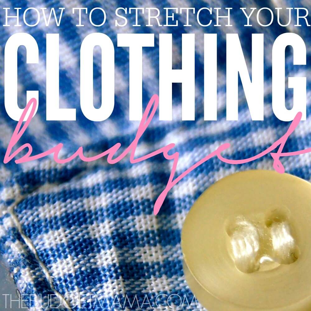 How to Stretch Your Clothing Budget