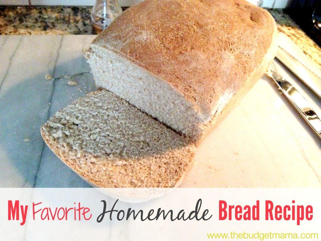 My Favorite Homemade Bread Recipe