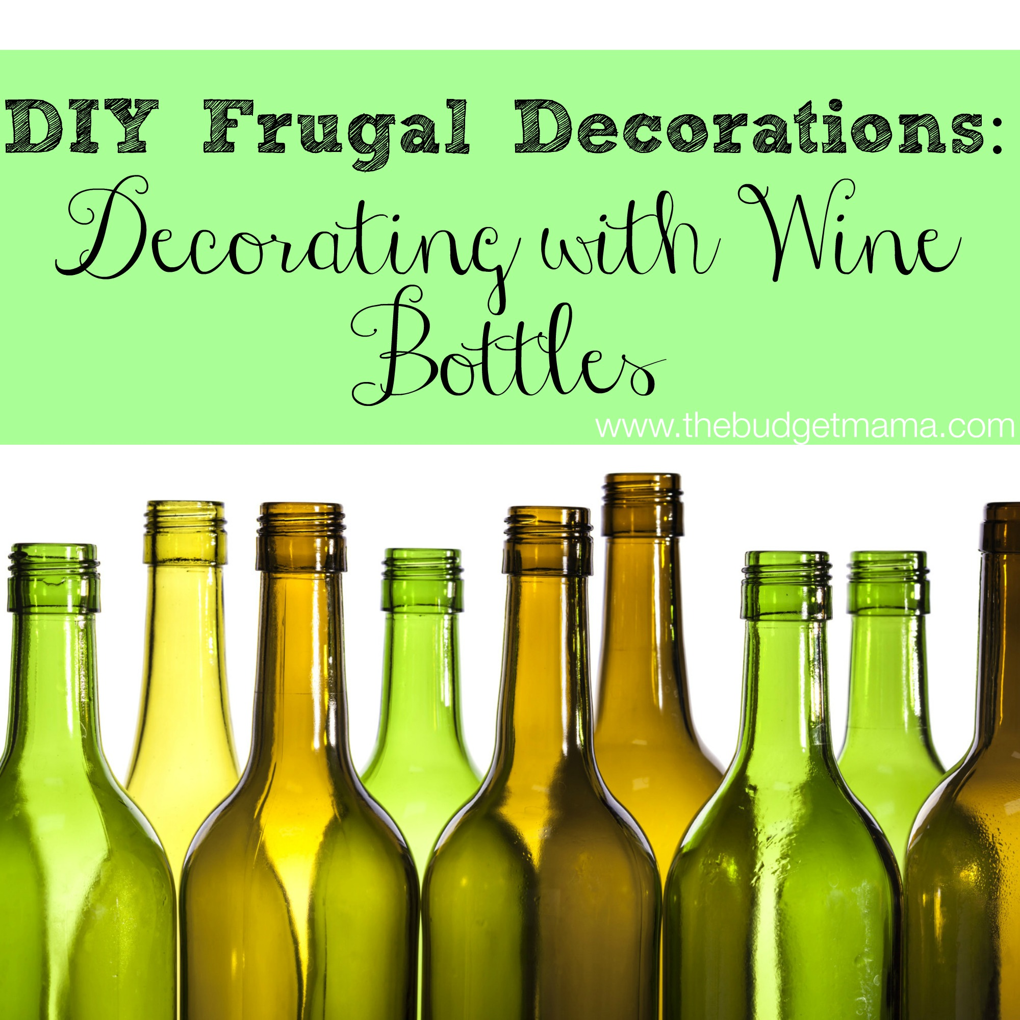 DIY Frugal Decorations: Decorating with Wine Bottles