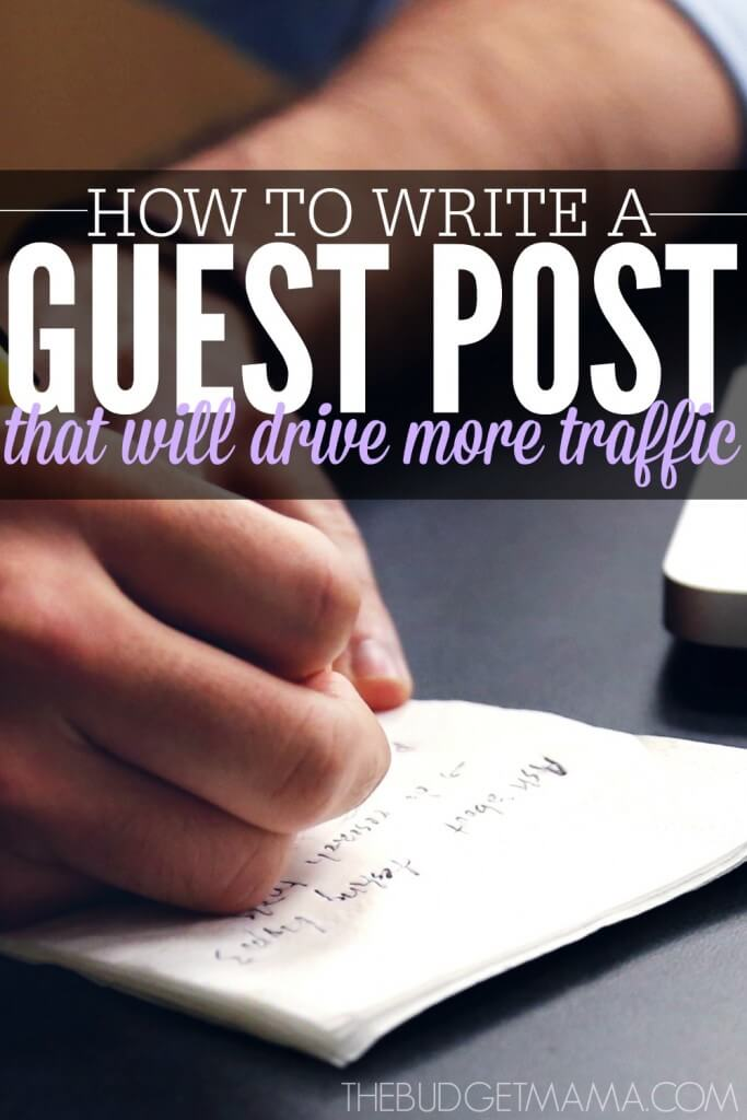 How to Write a Guest Post that will Drive More Traffic