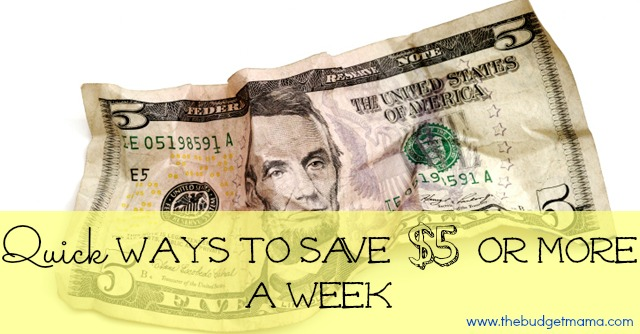 Quick Ways to Save $5 or More a Week