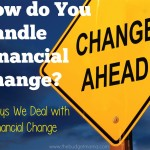 How Do You Handle Financial Change 5 Ways We Deal with Financial Change.