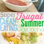 Super Frugal Clean Eating Summer Gazpacho