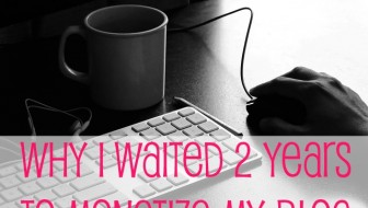 Why I Waited 2 Years to Monetize My Blog