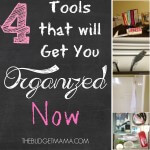 4 Tools that will Get You Organized NOW.