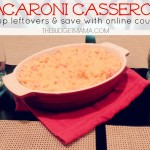 Macaroni Casserole - Use up those leftovers and save with online coupons!
