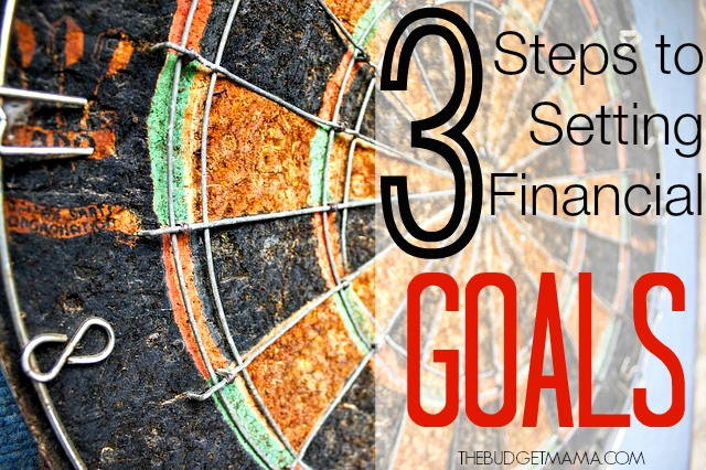 3 Steps to Setting Financial Goals