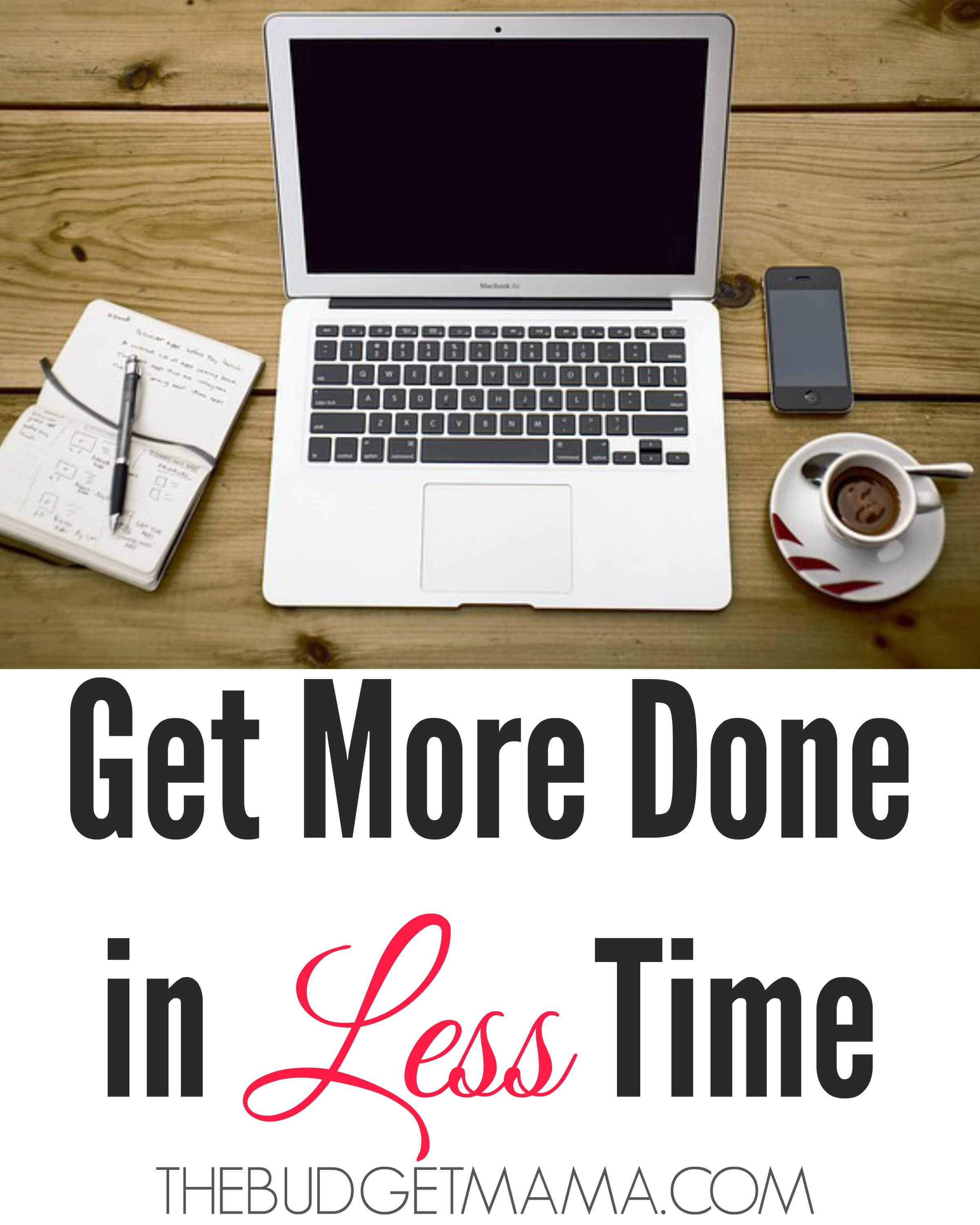 Get More Done in Less Time. Tips for WAHMs and Bloggers