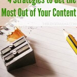 Making Your Content King - 4 Strategies to Get the Most Out of Your Content.