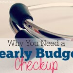 Why You Need a Yearly Budget Checkup