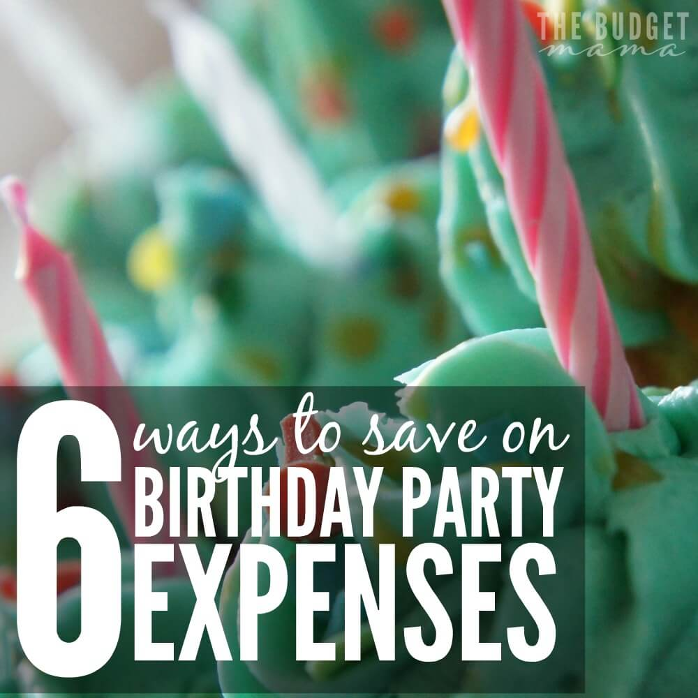6 Ways to Save on Birthday Party Expenses