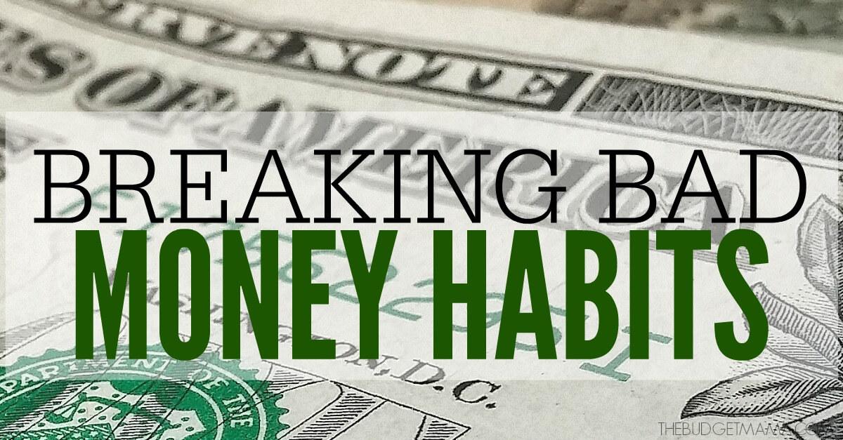Breaking Bad Money Habits