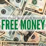 Why There is No Such Thing as Free Money