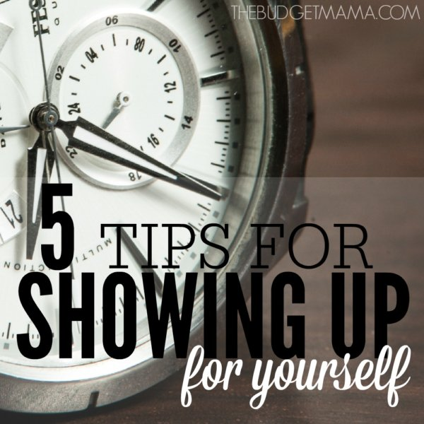 5 Tips for Showing Up For Yourself Every Day