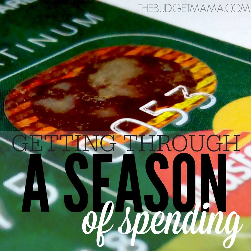 Getting Through a Season of Spending