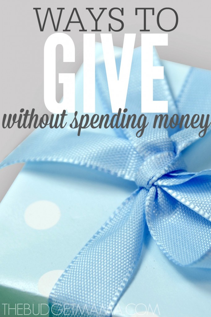 When you're tight on cash it can be difficult to give generously. These four ways to give without spending money will help you give without busting your budget.