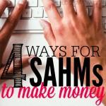 4 Ways for SAHMs to Make Money SQ