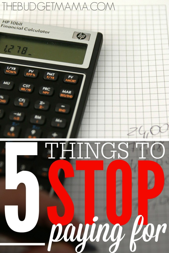 Need to a handle on your expenses but aren't sure where to start? These five things to stop paying for will help you add more back into your budget.