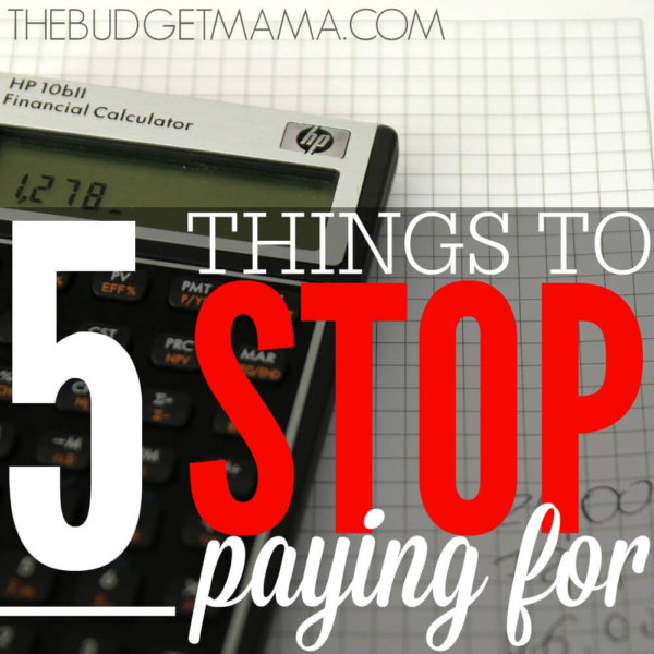 5 Things to Stop Paying for in the New Year