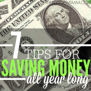 7 Tips for Saving Money all Year Long SQ