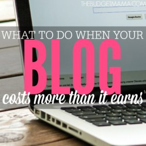 What to Do When Your Blog Costs More than it Earns SQ
