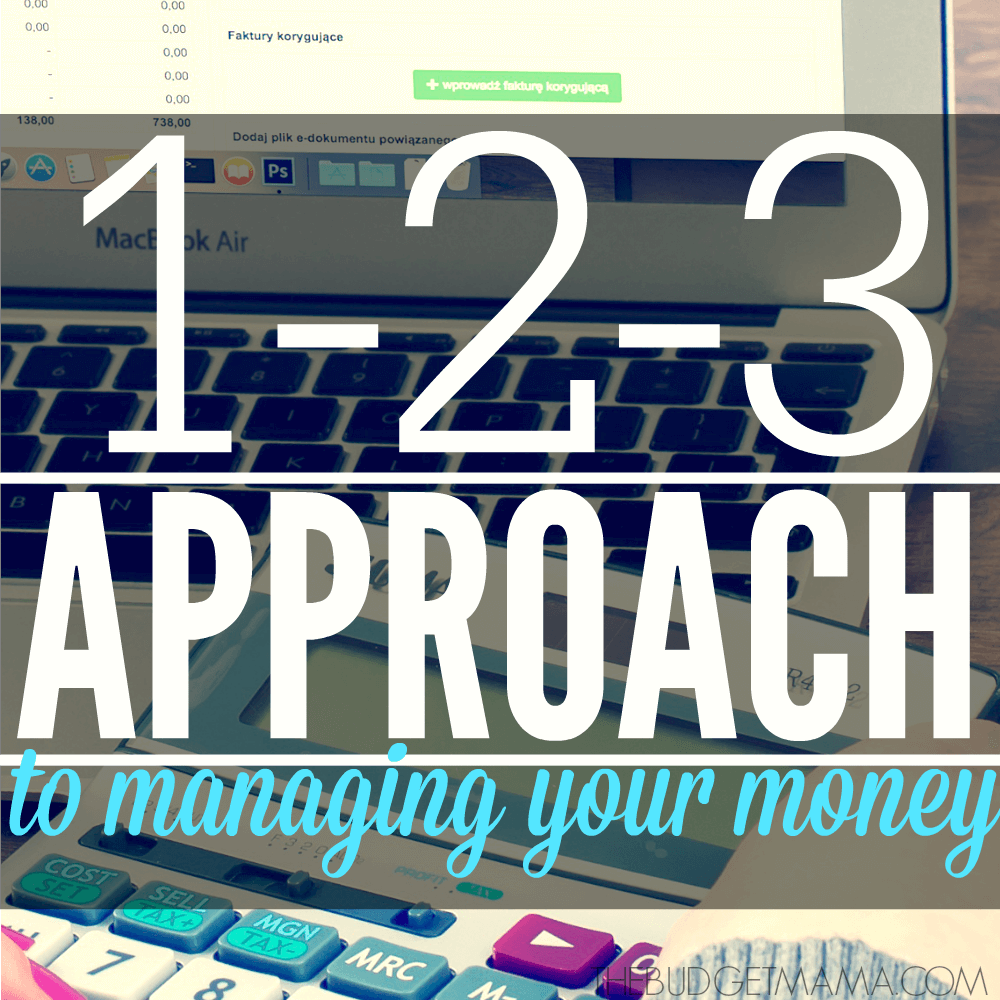 The 1-2-3 Approach to Managing Your Money