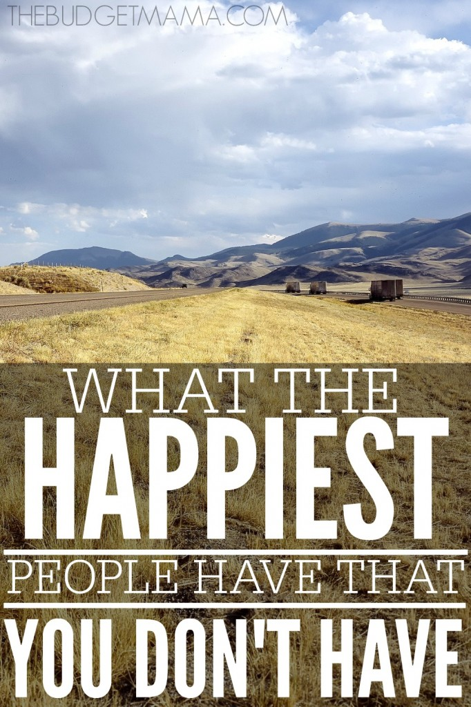 What the happiest people have that you don't have is pretty simple. Isn't found in a book but you too can be happy when you find it and it's easy to find.