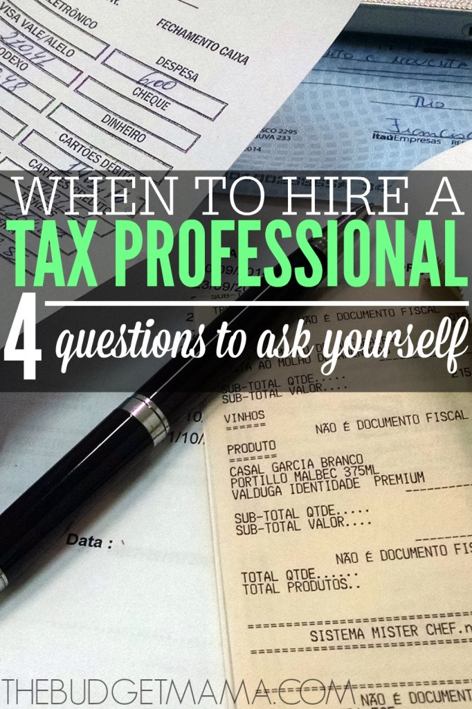 When should you hire a tax professional? These four questions to ask yourself will help you figure out when to hire a tax professional and when to do it yourself.