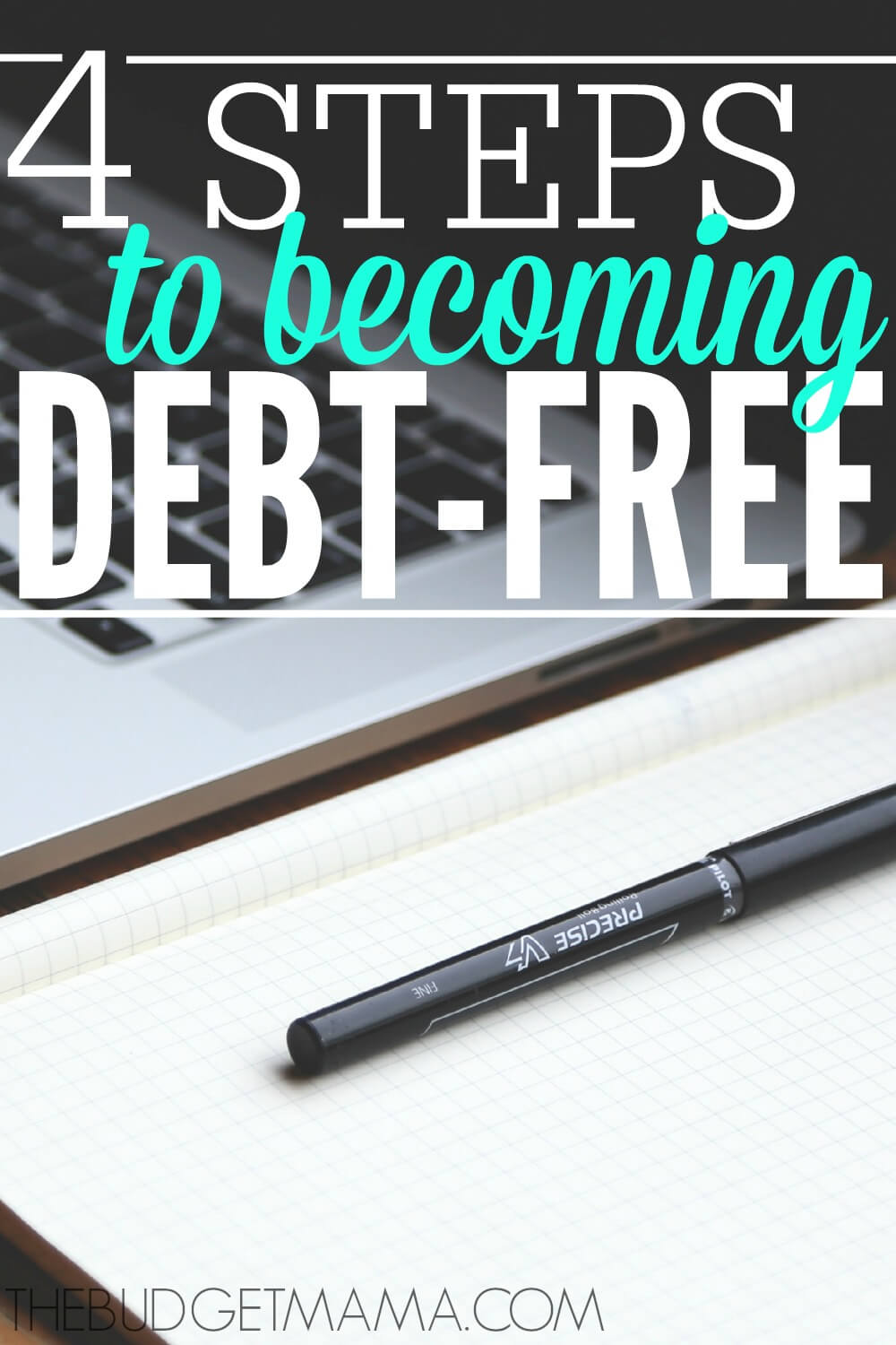 4 Steps To Success: Steps To Become Debt Free