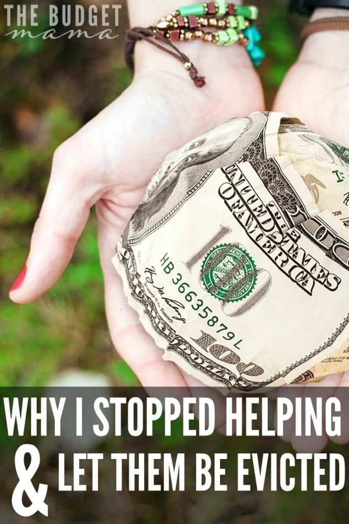Should I help someone financially? This is such a difficult question to answer because it is not easy to watch someone you love struggle, but sometimes that is the only answer.