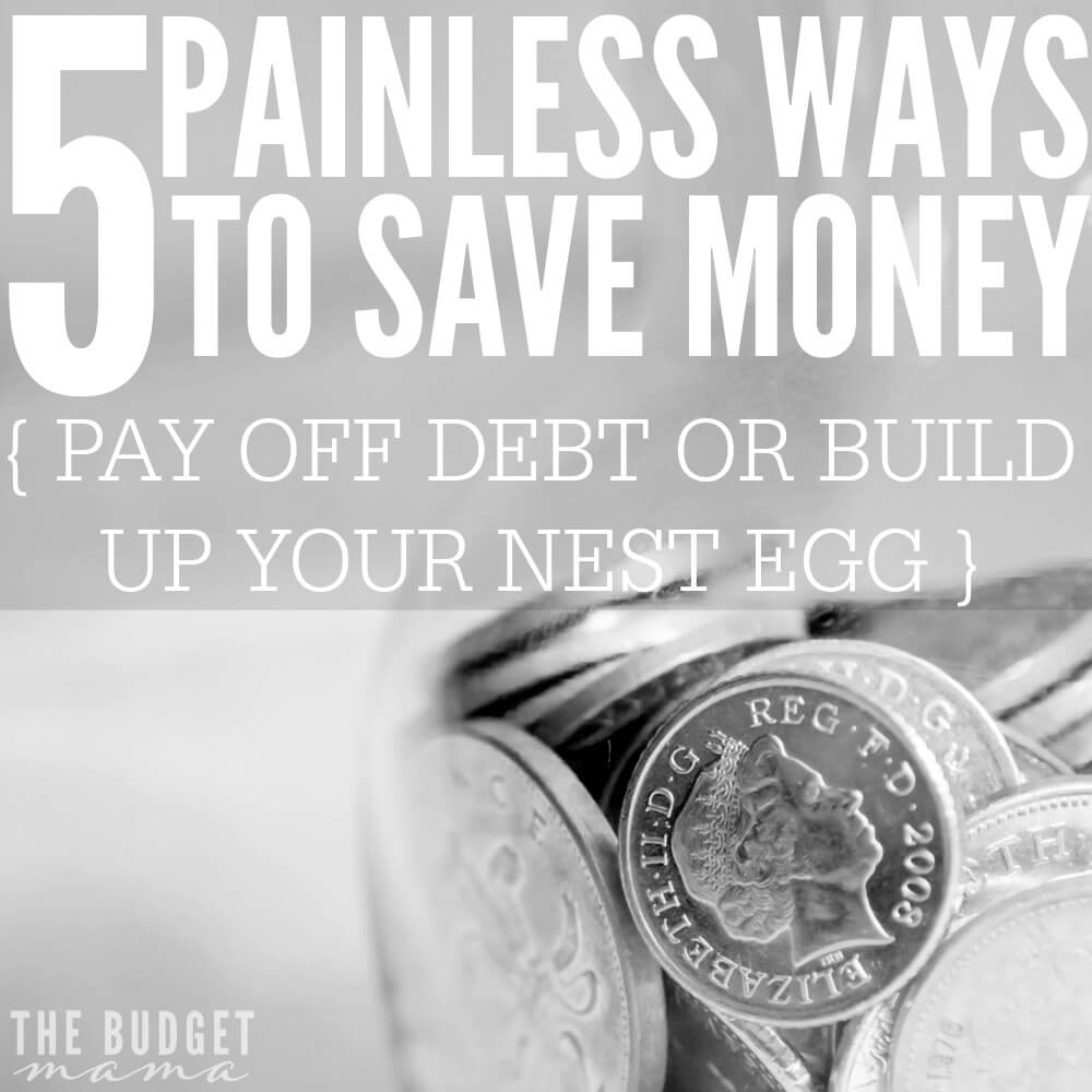5 Painless Ways to Save Money