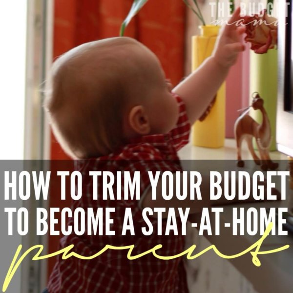 How to Trim Your Budget to Become a Stay-at-Home Parent