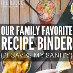 Do you keep a favorite family recipe binder? If not, it could save your sanity and cut down on the craziness of meal planning!