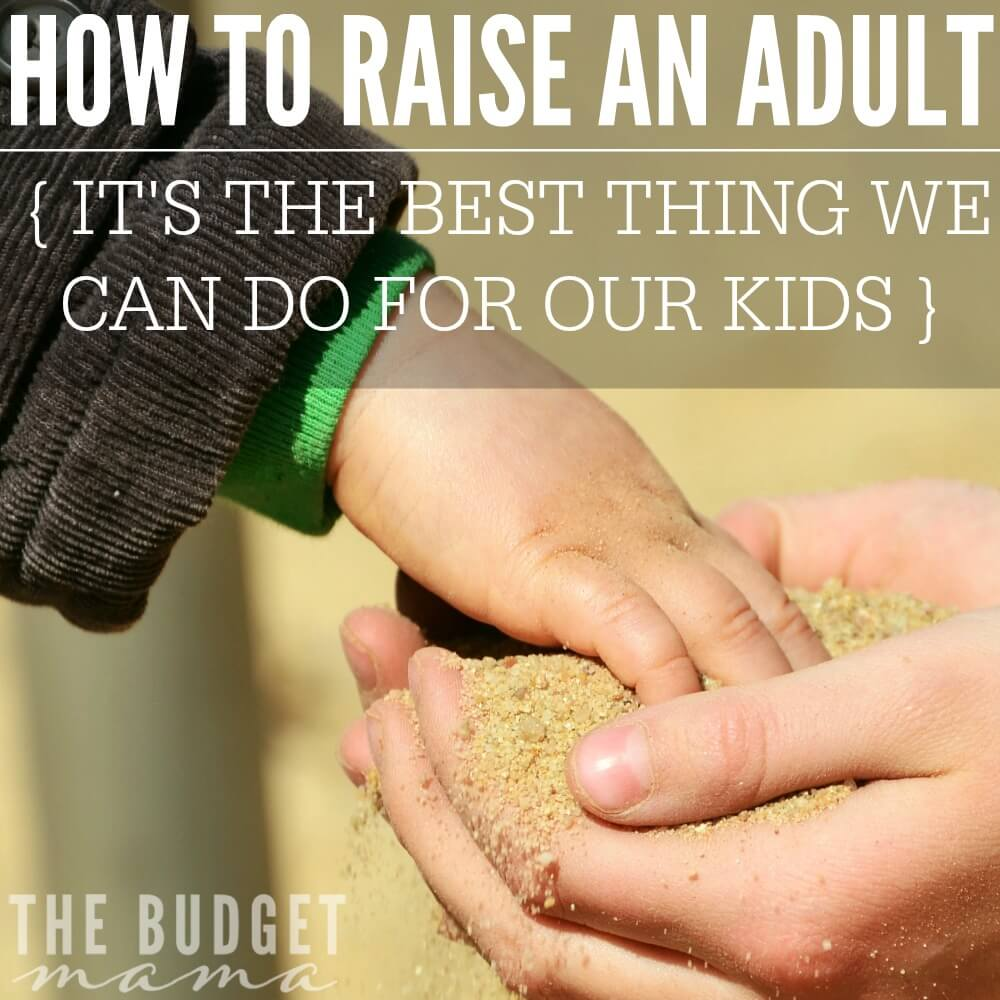 How to Raise an Adult? This seems like it should be an easy enough question to answer but truthfully, it's not, but it's the best thing that we can do for our kids. We must help our children plant roots but we must also allow them to grow and use their wings.