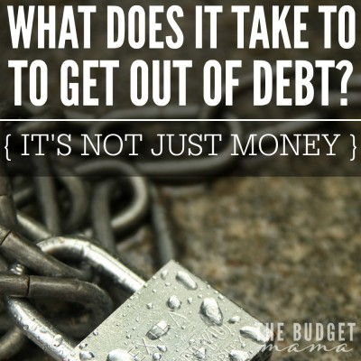 What does it take to get out of debt? A lot, but is it worth it? You bet. But you want to know what it really takes to get out of debt - passion, courage, and most importantly sacrifice.