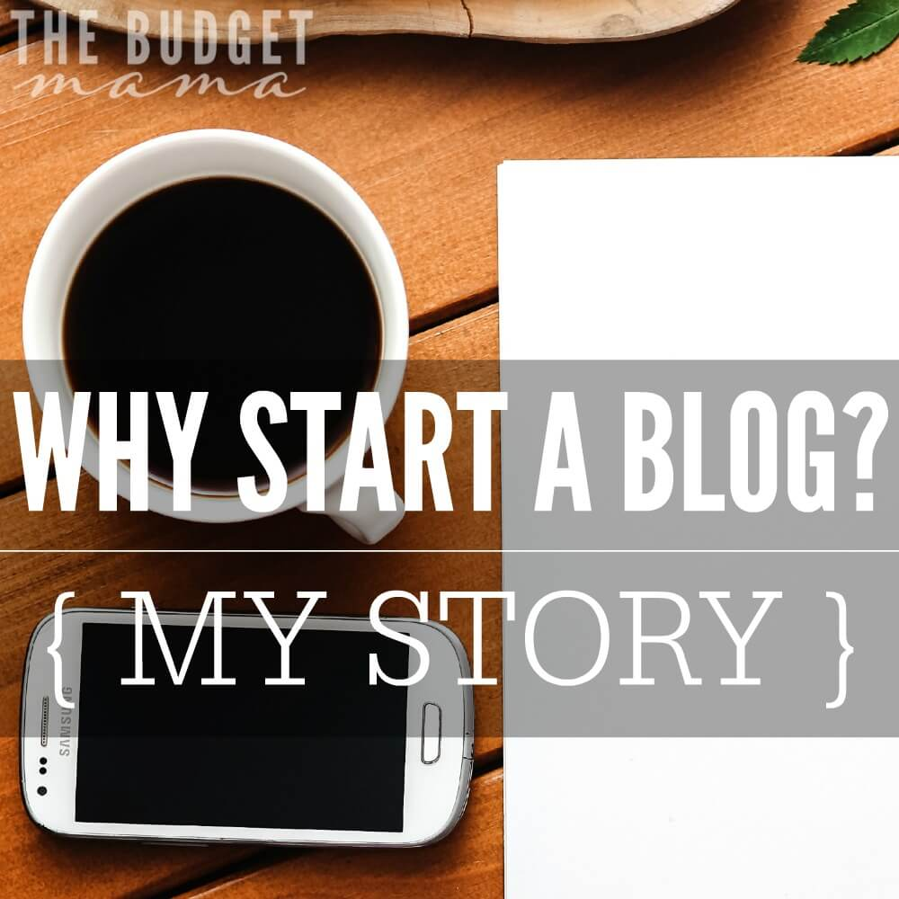 Why Start a Blog? My Story.