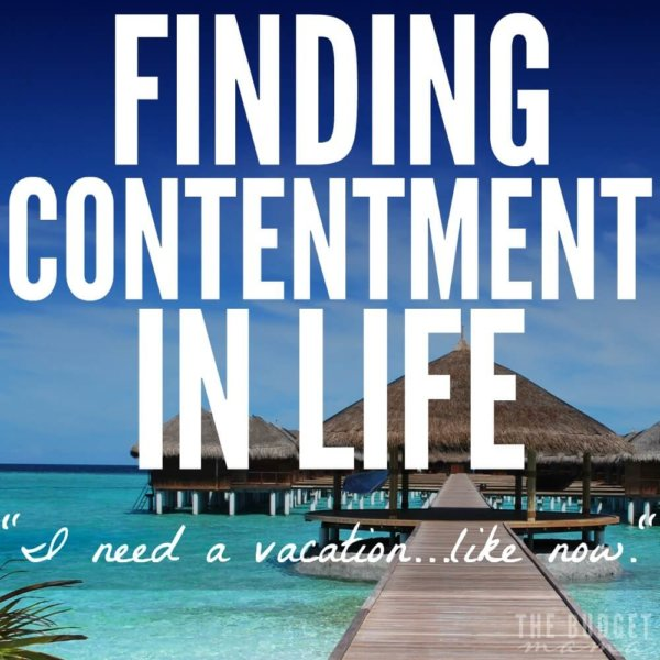 Finding contentment in life isn't always so easy. Because sometimes our wants really do feel like needs. Sometimes I just want a vacation...like now. I don't want to wait and having to wait can bred discontentment if left unchecked.