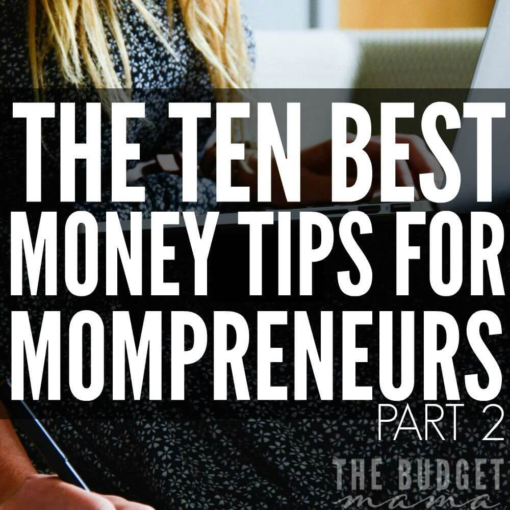 The 10 Best Money Tips for Mompreneurs Part 2