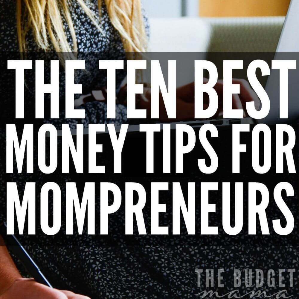 The 10 Best Money Tips for Mompreneurs