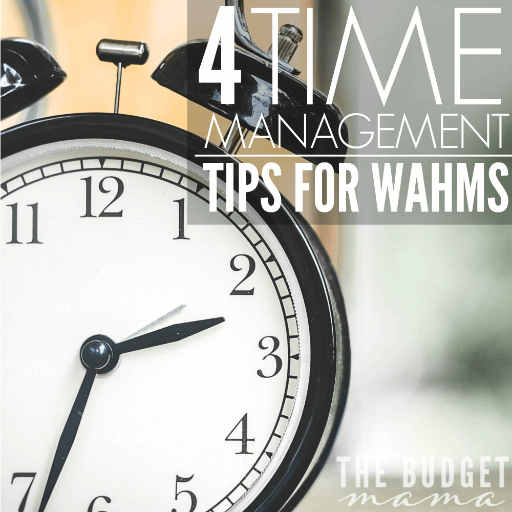 4 Time Management Tips for Work at Home Moms