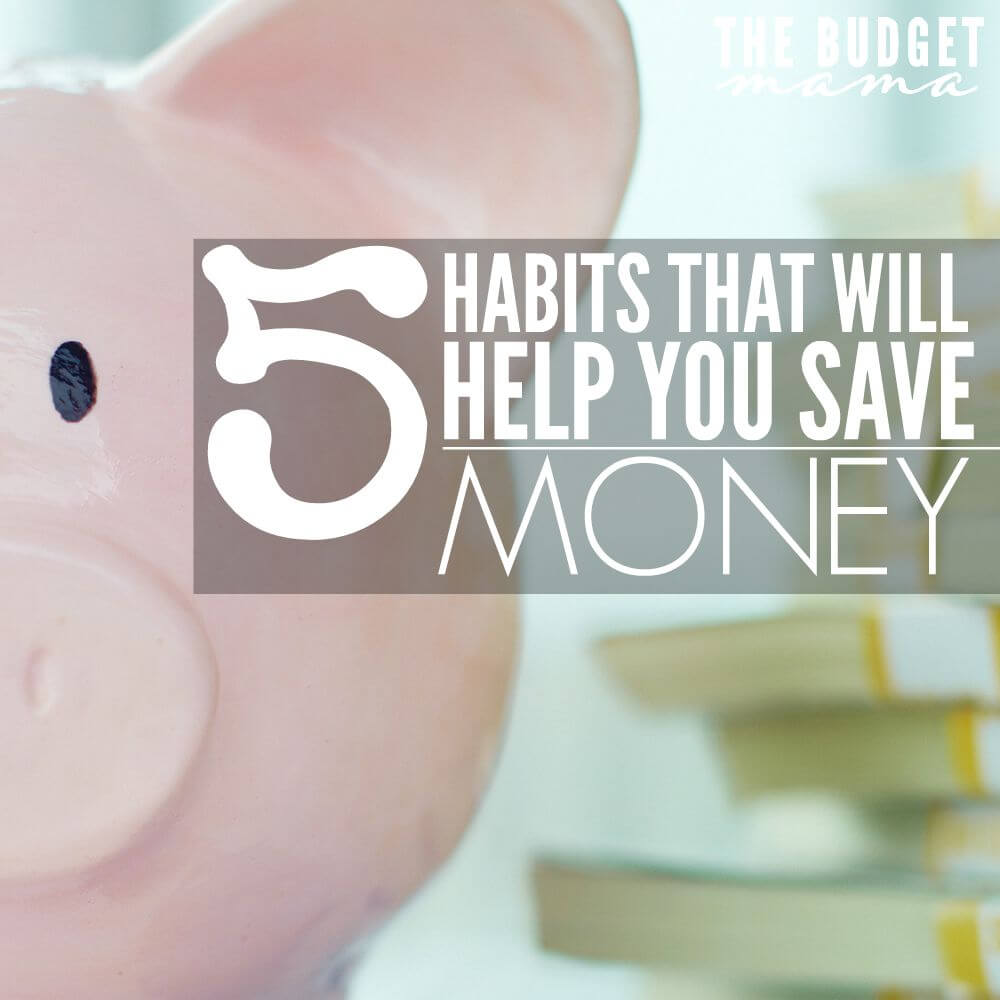 5 habits that will help you save money