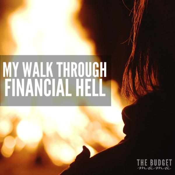 My Walk Through Financial Hell
