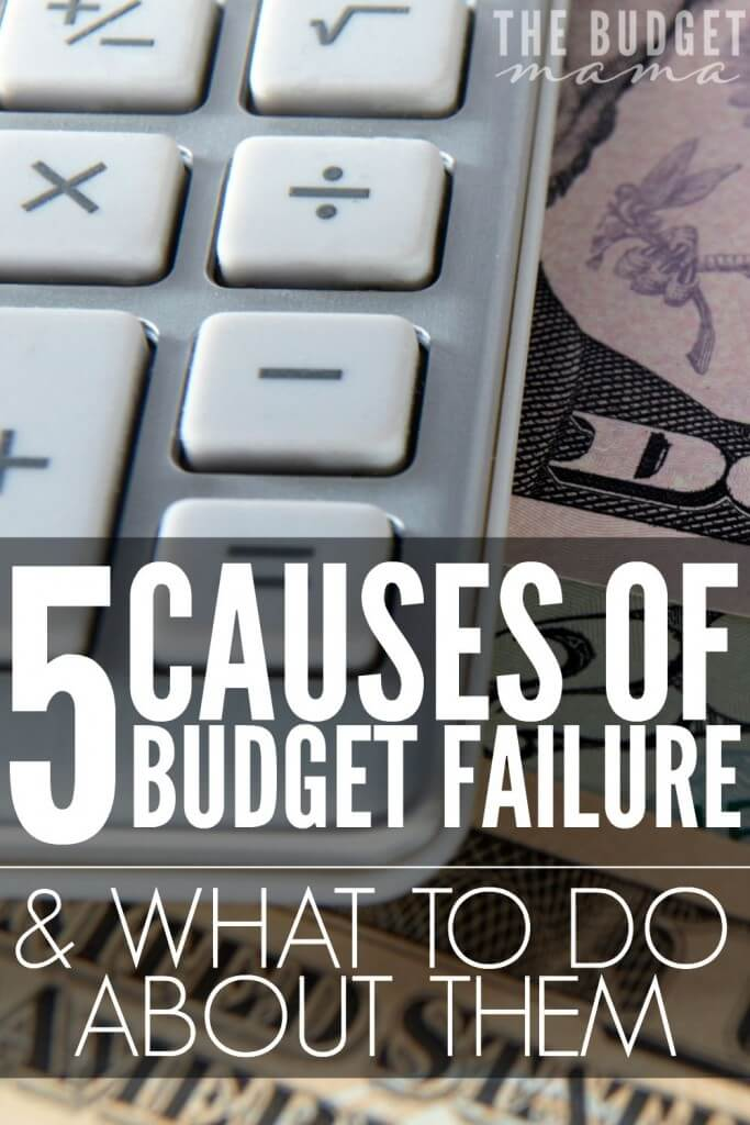 It's frustrating when the budget fails. These 5 causes of budget failure will help you identify where you may have gone wrong and how you can fix the problems before they get out of hand.