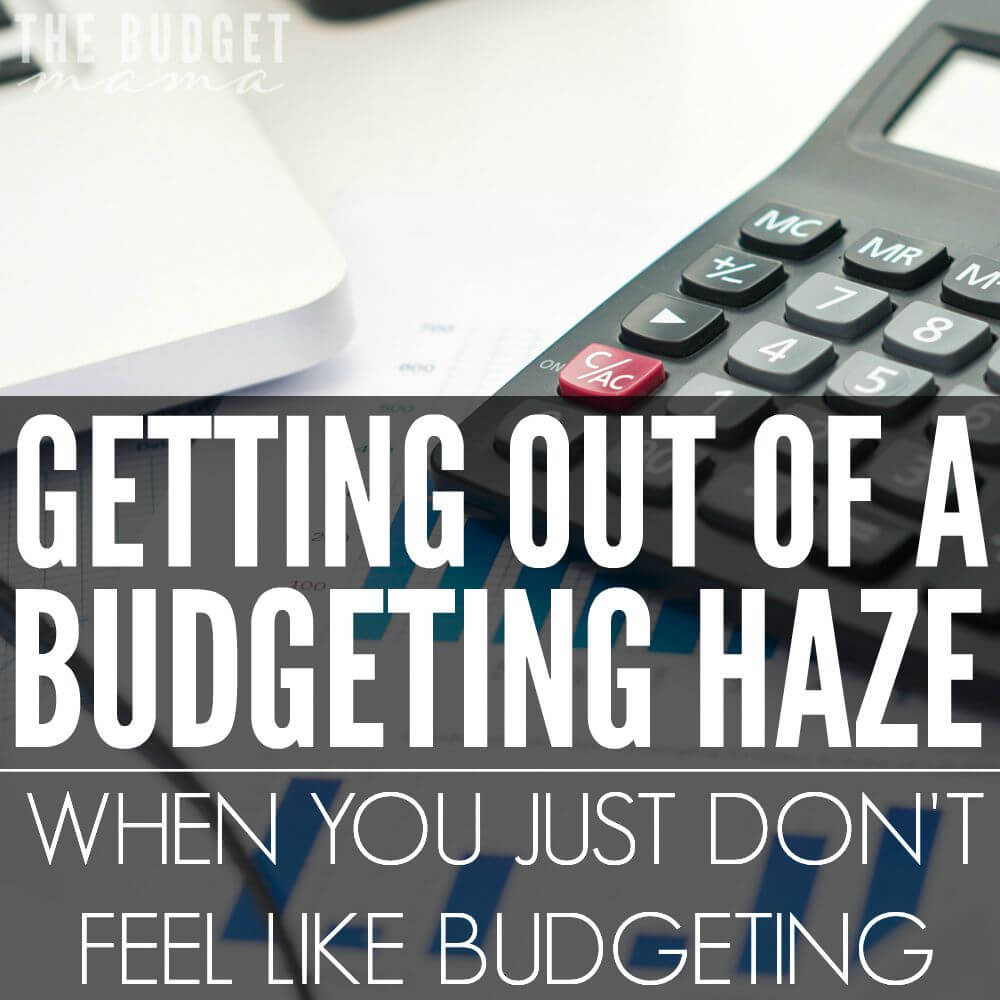 Are you struggling to get out of budgeting haze? I know sometimes I get super lazy with budgeting and pulling myself out of that crazy haze isn't always easy.