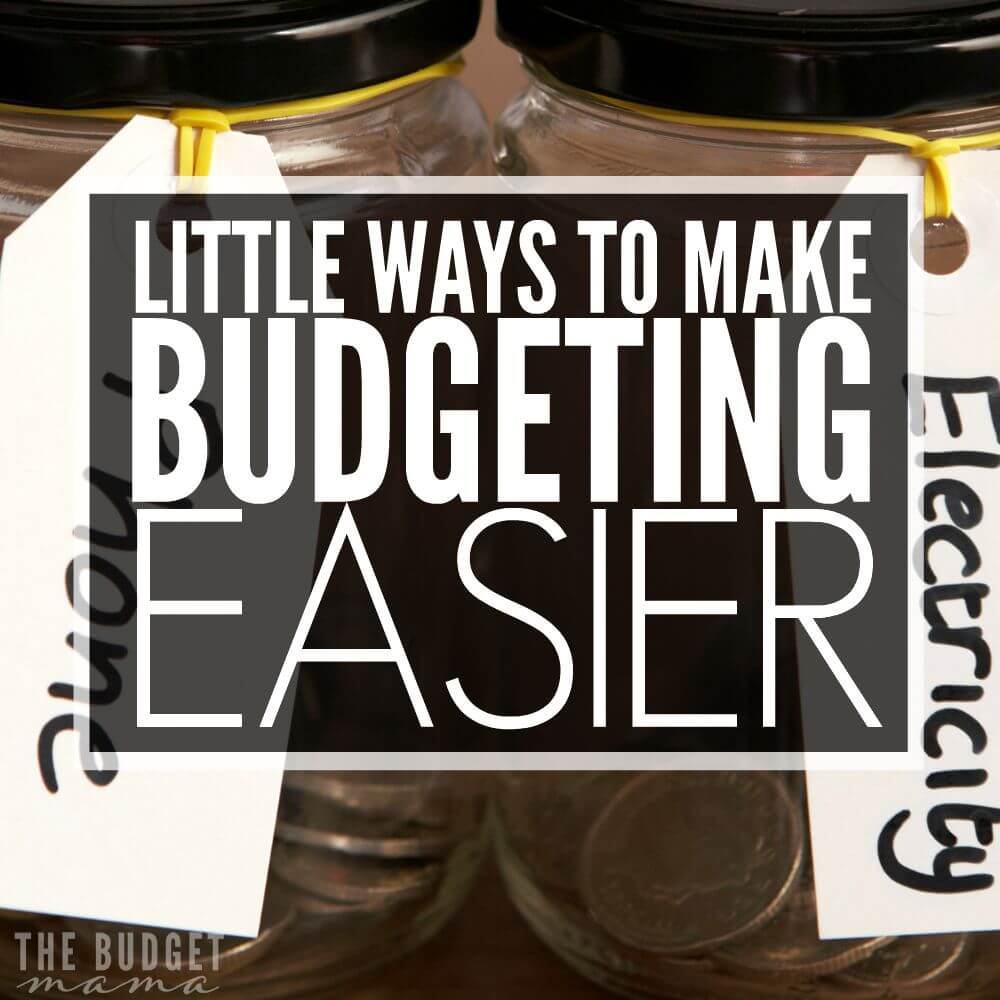 Little Ways to Make Budgeting Easier