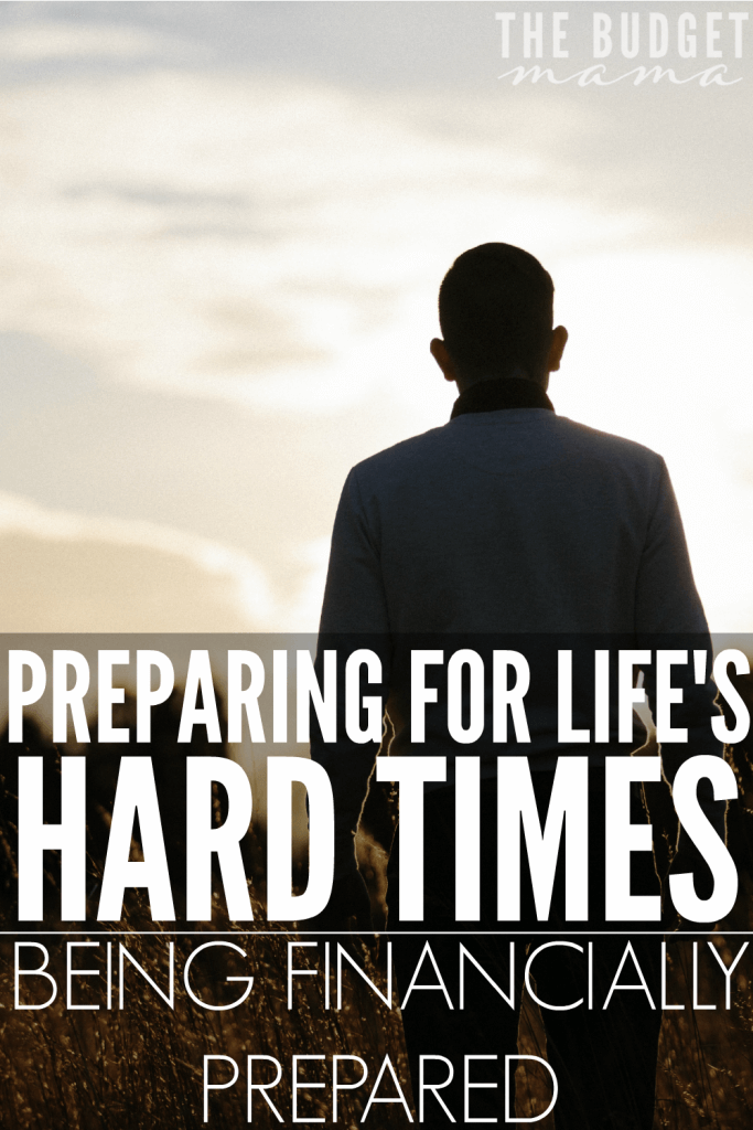 Sometimes life is hard. We all go through rough seasons in life and sometimes those seasons can leave us financially strapped. So what is the best way for preparing for hard times?