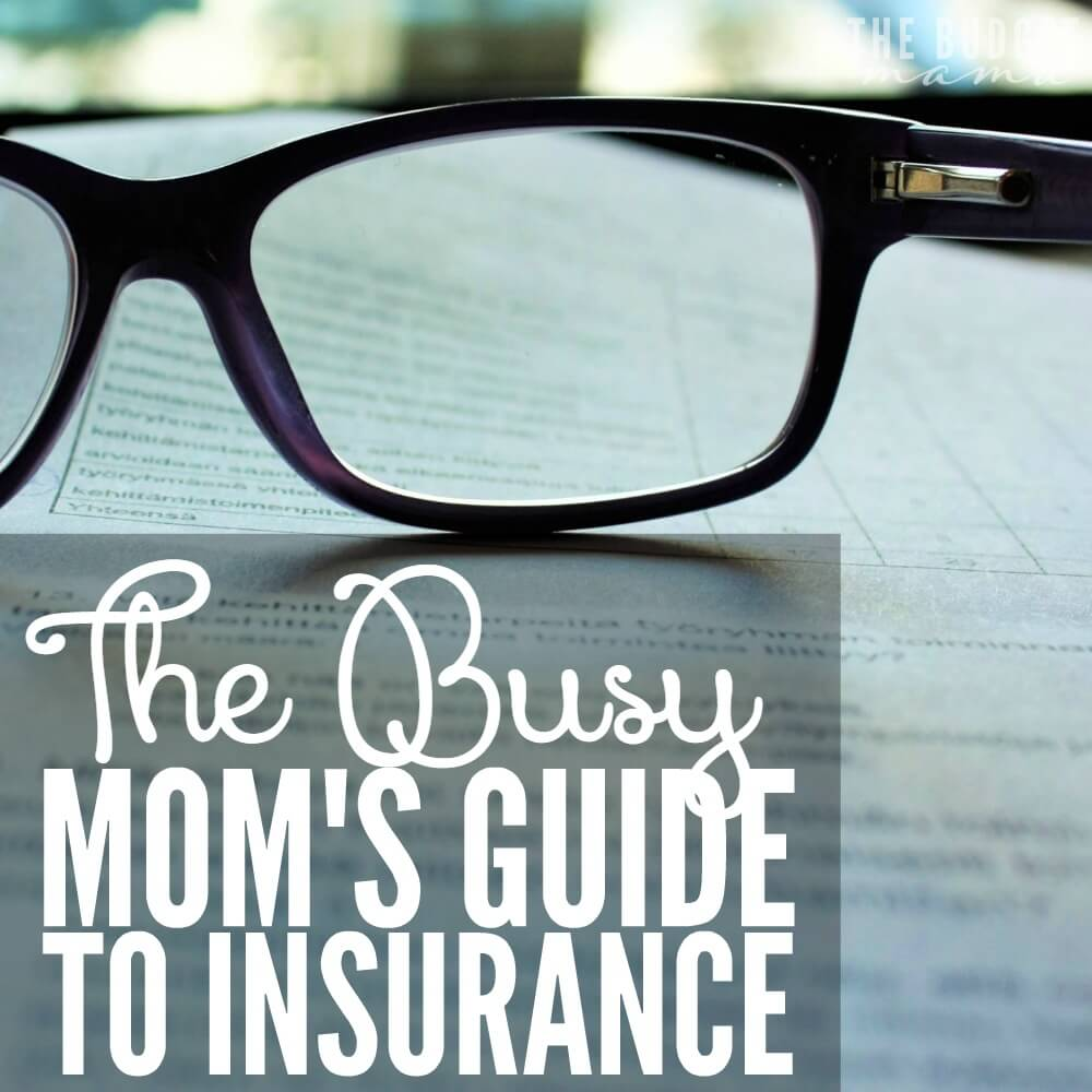 The Busy Mom's Guide to Insurance